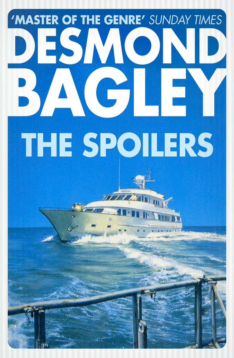 Desmond Bagley The Spoilers desmond bagley the golden keel the vivero letter