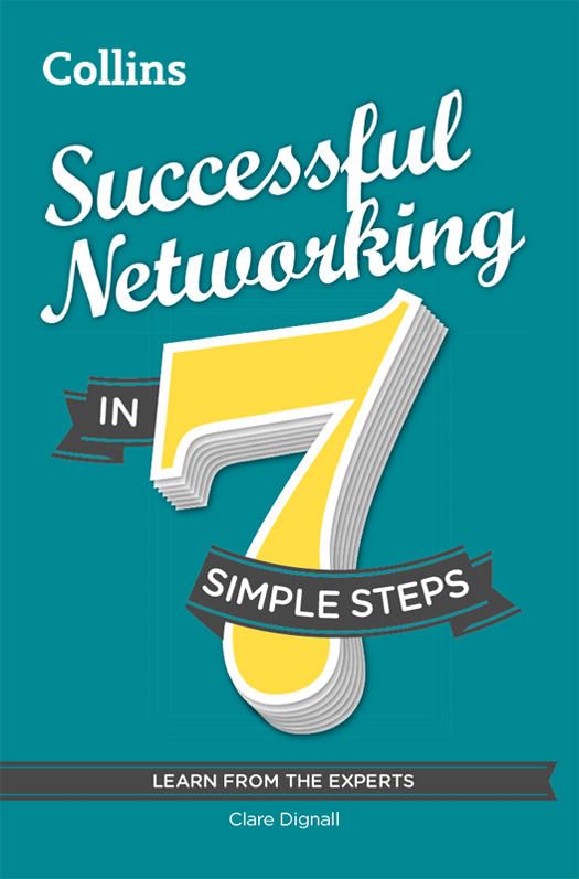 Clare Dignall Successful Networking in 7 simple steps melanie billings yun beyond dealmaking five steps to negotiating profitable relationships