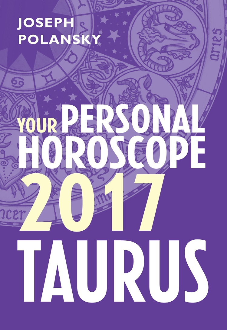 Joseph Polansky Taurus 2017: Your Personal Horoscope цена и фото