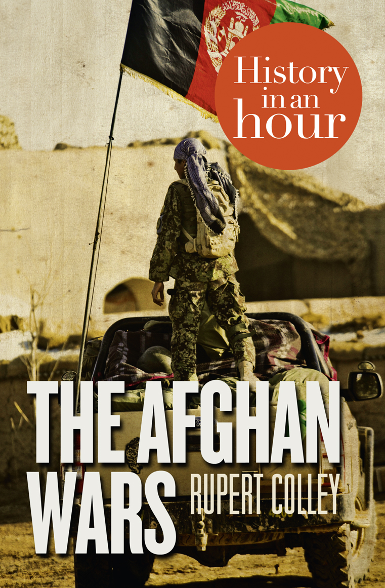 Rupert Colley The Afghan Wars: History in an Hour the 9 11 wars