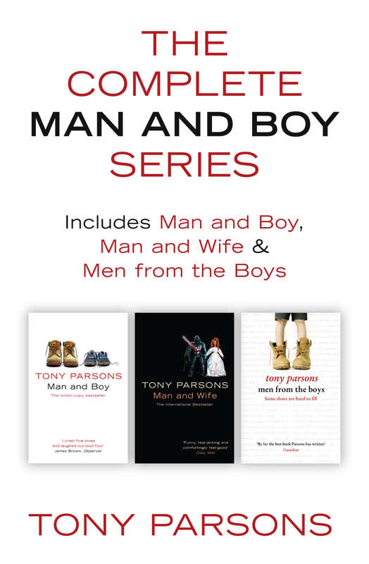 Tony Parsons The Complete Man and Boy Trilogy: Man and Boy, Man and Wife, Men From the Boys the box man