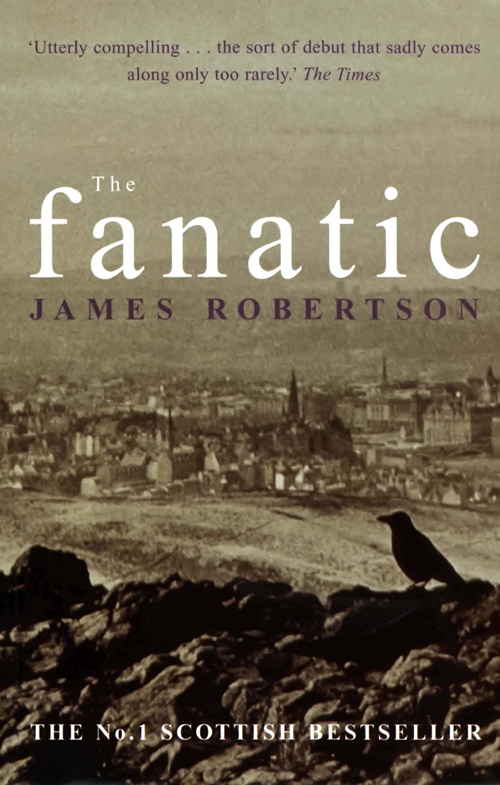 James Robertson The Fanatic james robertson the fanatic