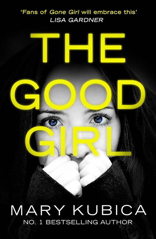Mary Kubica The Good Girl: An addictively suspenseful and gripping thriller the good girl revolution