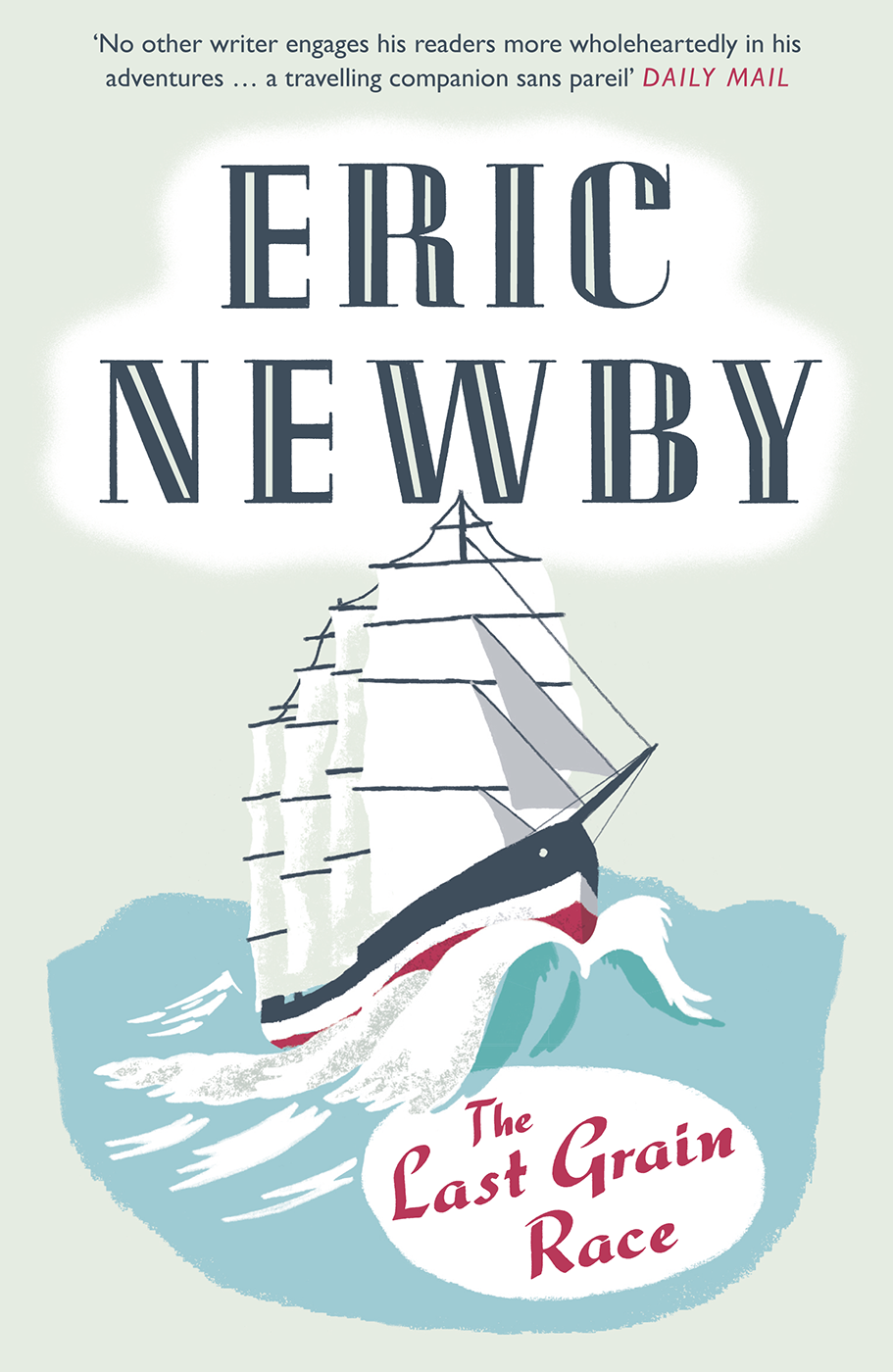 Eric Newby The Last Grain Race eric newby what the traveller saw