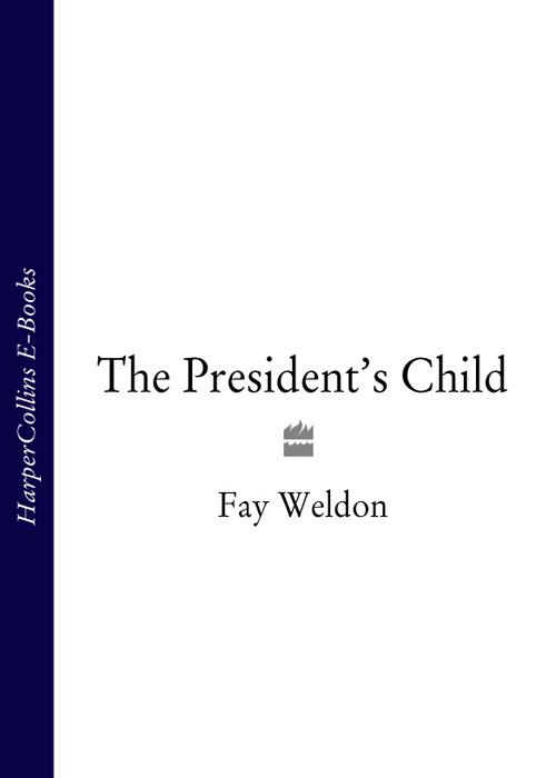 Fay Weldon The President's Child fay weldon the bulgari connection