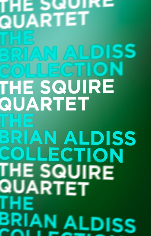 Brian Aldiss The Squire Quartet цена