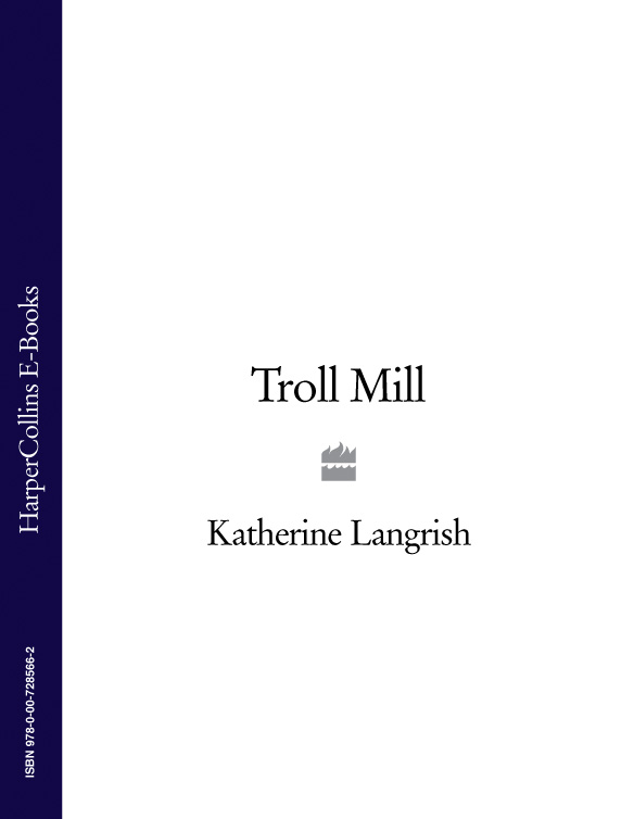 Katherine Langrish Troll Mill цена