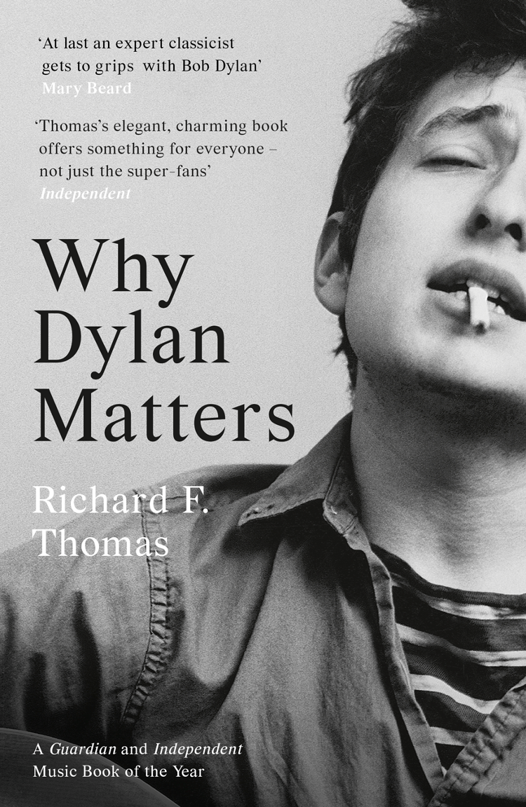 Richard Thomas F. Why Dylan Matters