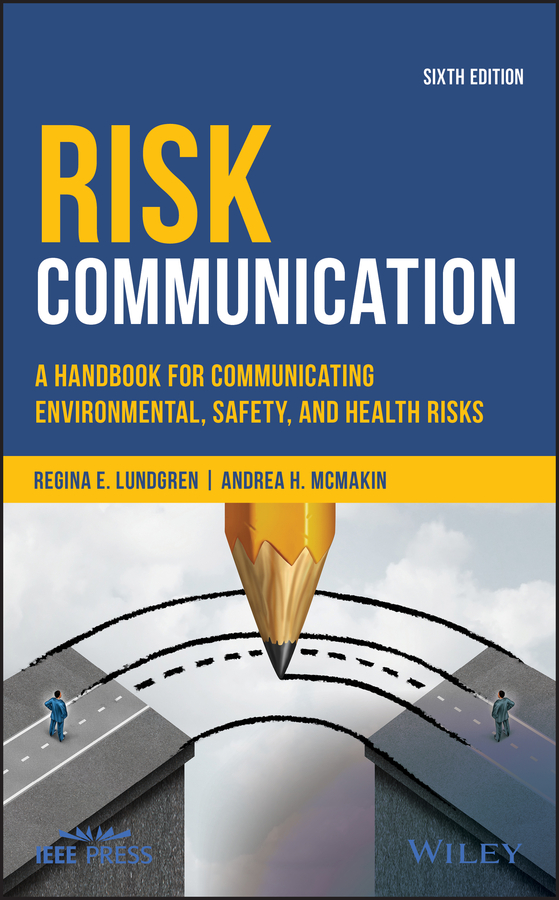 Regina Lundgren E. Risk Communication. A Handbook for Communicating Environmental, Safety, and Health Risks kevin henke arsenic environmental chemistry health threats and waste treatment