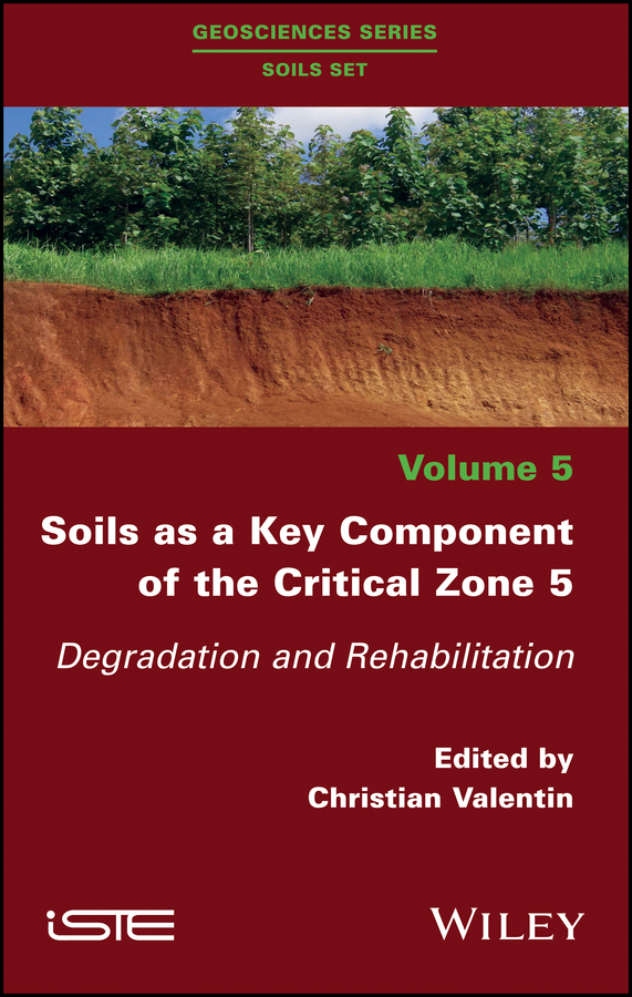 Christian Valentin Soils as a Key Component of the Critical Zone 5. Degradation and Rehabilitation monitoring of vegetation and soil erosion prediction along pipelines