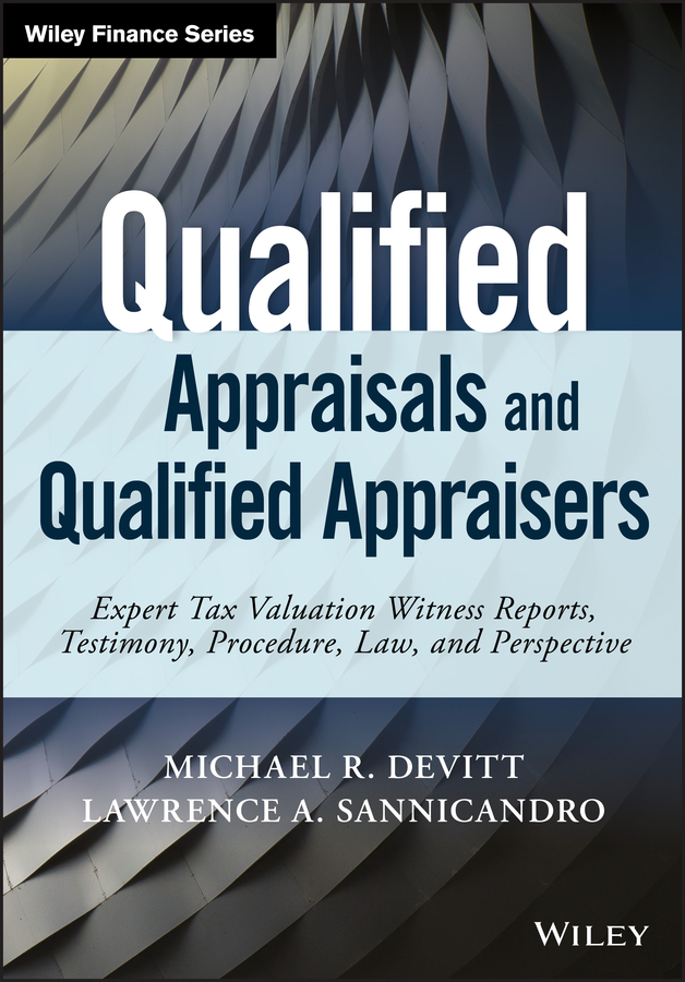 Michael Devitt R. Qualified Appraisals and Qualified Appraisers. Expert Tax Valuation Witness Reports, Testimony, Procedure, Law, and Perspective ken lloyd performance appraisals and phrases for dummies