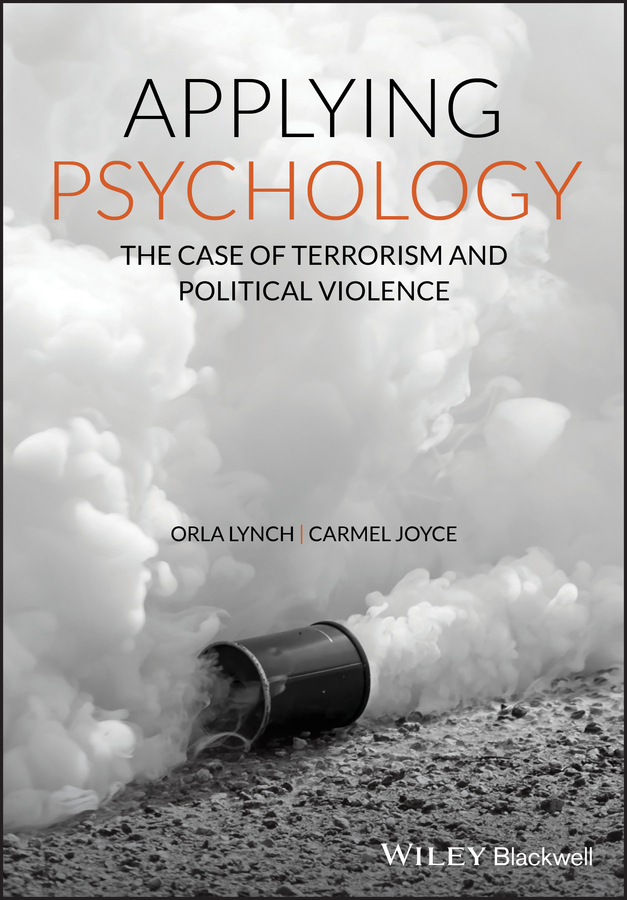 Orla Lynch Applying Psychology. The Case of Terrorism and Political Violence cycle of violence