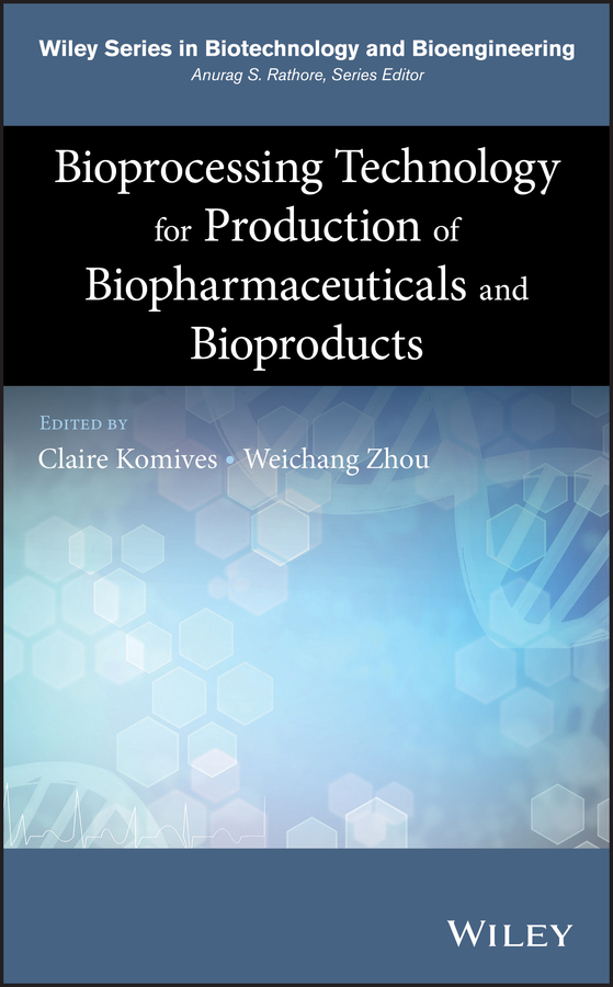 Weichang Zhou Bioprocessing Technology for Production of Biopharmaceuticals and Bioproducts купить недорого в Москве