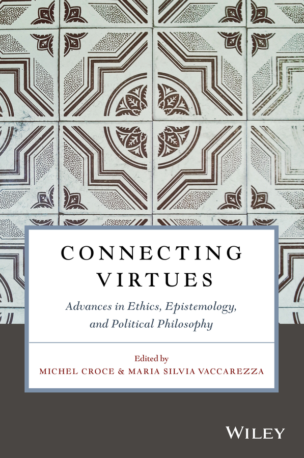 Michel Croce Connecting Virtues: Advances in Ethics, Epistemology, and Political Philosophy moral philosophy lifelong learning and nigerian education