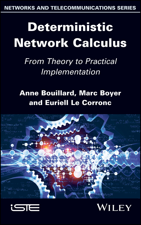 Anne Bouillard Deterministic Network Calculus. From Theory to Practical Implementation edwards richard researching education through actor network theory