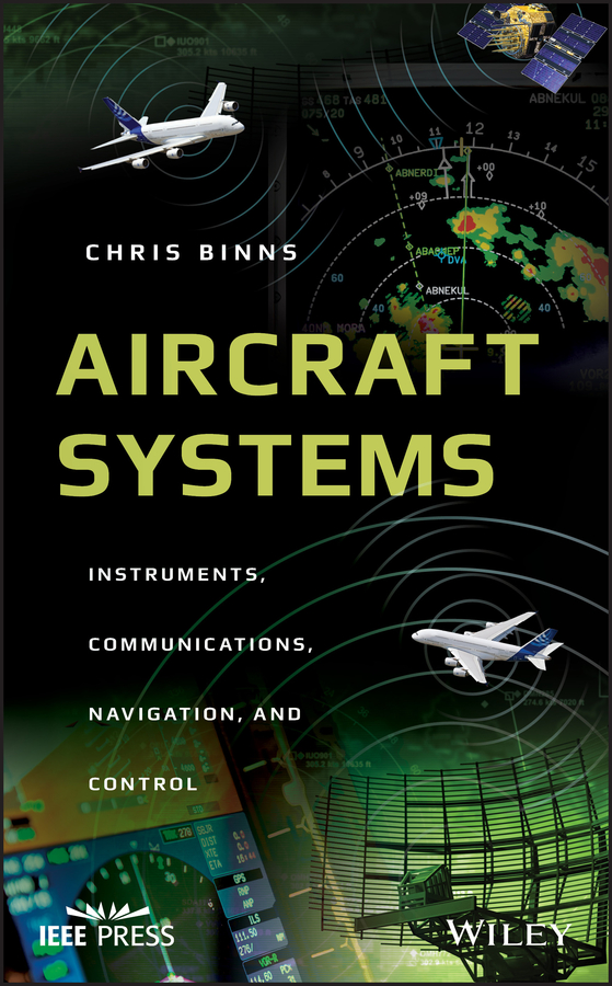 Chris Binns Aircraft Systems. Instruments, Communications, Navigation, and Control