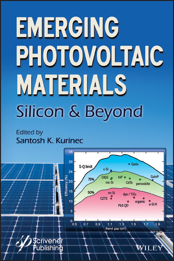 Santosh Kurinec K. Emerging Photovoltaic Materials. Silicon & Beyond silicon nanowires for hybrid solar cells