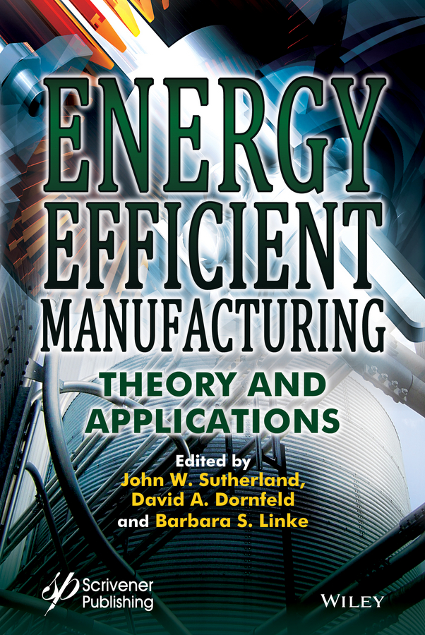 John Sutherland W. Energy Efficient Manufacturing. Theory and Applications