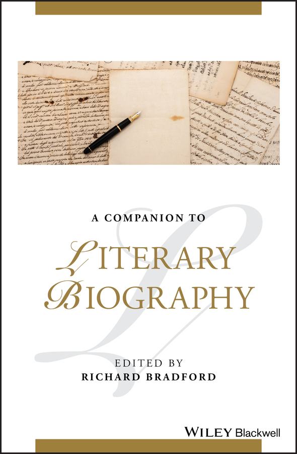 Richard Bradford A Companion to Literary Biography