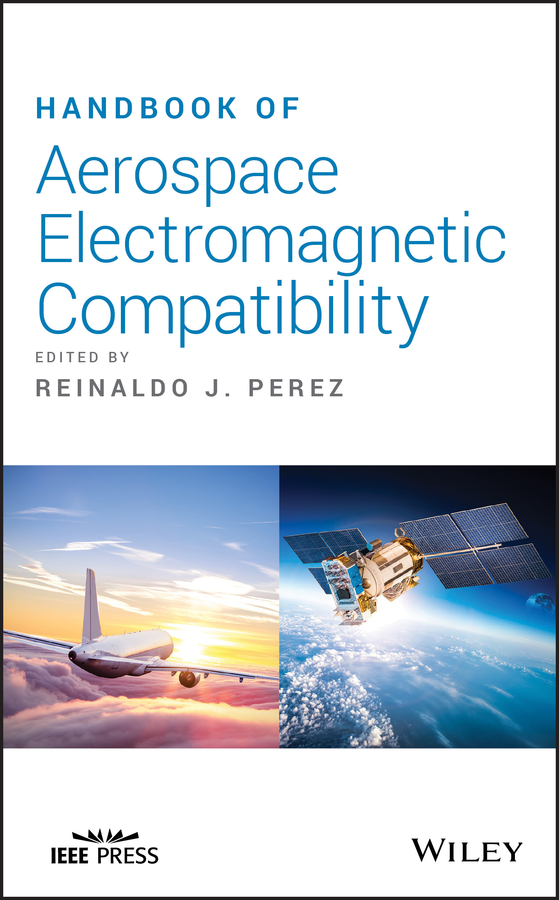 Dr. Reinaldo J. Perez Handbook of Aerospace Electromagnetic Compatibility applicability of environmental information systems