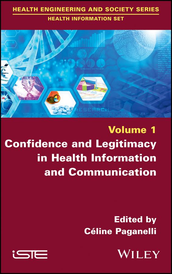 Ceiline Paganelli Confidence and Legitimacy in Health Information and Communication sherwyn morreale building the high trust organization strategies for supporting five key dimensions of trust