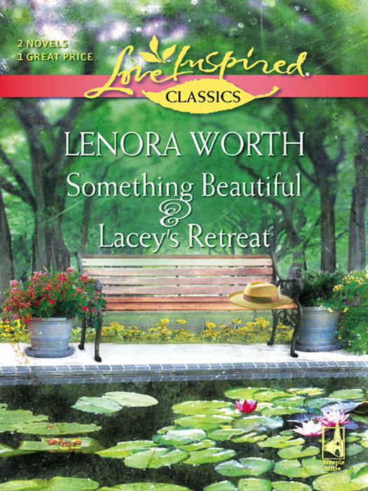 Lenora Worth Something Beautiful and Lacey's Retreat: Something Beautiful / Lacey's Retreat something nasty in the woodshed