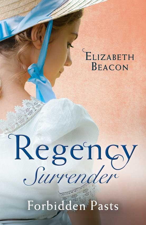 Elizabeth Beacon Regency Surrender: Forbidden Pasts: Lord Laughraine's Summer Promise / Redemption of the Rake georgina devon the rake s redemption