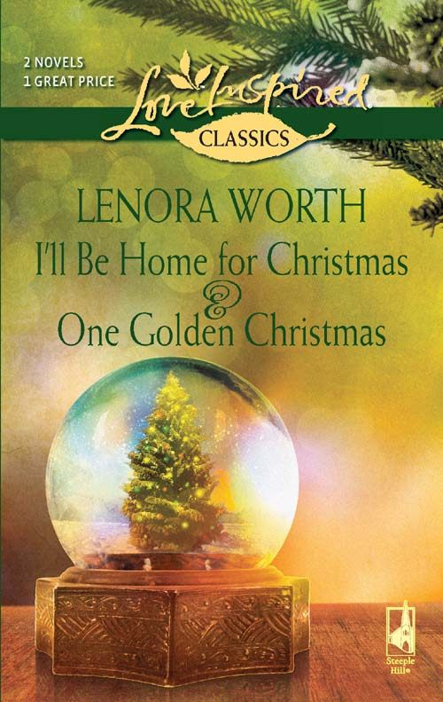 Lenora Worth I'll Be Home for Christmas and One Golden Christmas: I'll Be Home For Christmas / One Golden Christmas lenora worth the reluctant hero