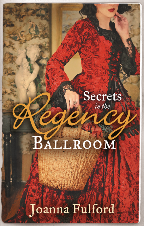 Joanna Fulford Secrets in the Regency Ballroom: The Wayward Governess / His Counterfeit Condesa beauty secrets catalog