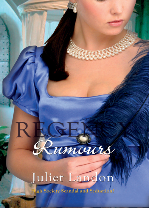 Juliet Landon Regency Rumours: A Scandalous Mistress / Dishonour and Desire