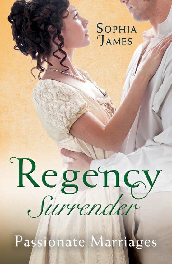 Sophia James Regency Surrender: Passionate Marriages: Marriage Made in Rebellion / Marriage Made in Hope miss hope mr greenwood sweets made simple