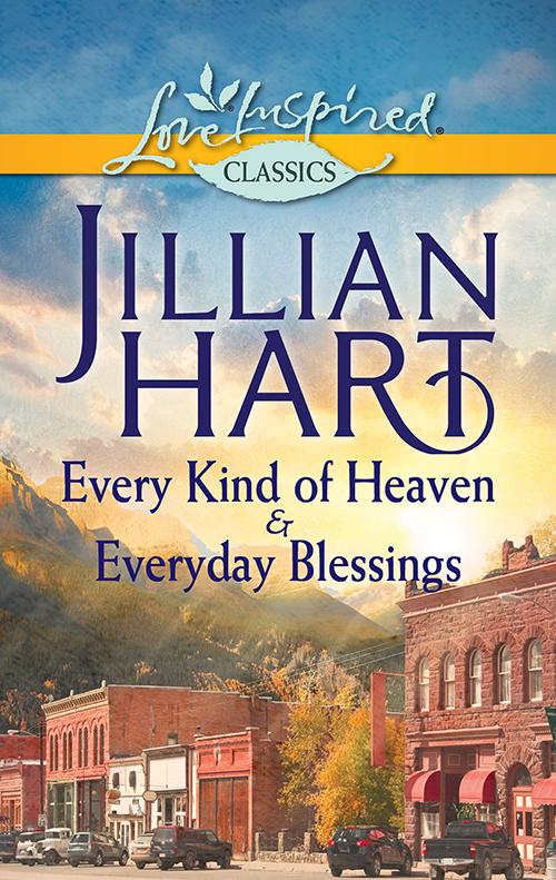 Jillian Hart Every Kind of Heaven & Everyday Blessings: Every Kind of Heaven / Everyday Blessings jillian hart sweet blessings