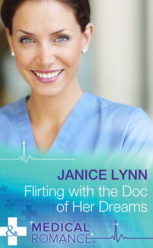 Janice Lynn Flirting with the Doc of Her Dreams janice lynn the playboy doctor claims his bride
