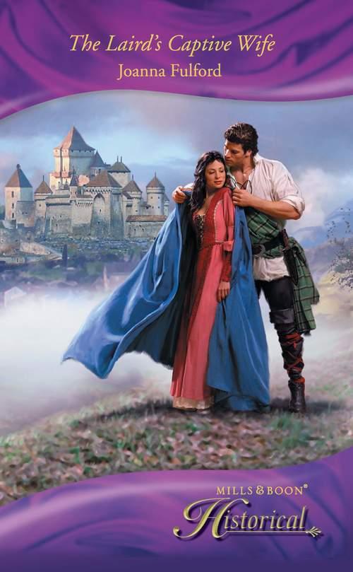 Joanna Fulford The Laird's Captive Wife joanna fulford his lady of castlemora
