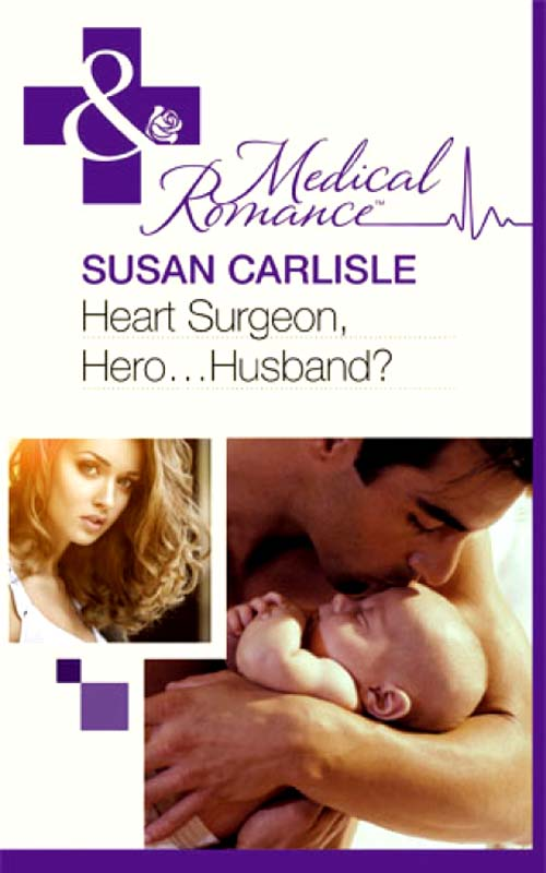 Susan Carlisle Heart Surgeon, Hero...Husband? creativity in life is directed by the heart