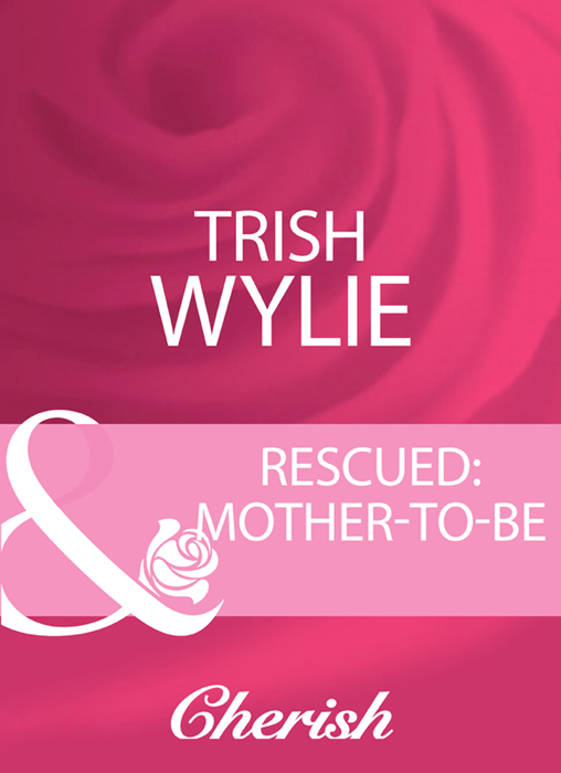 Trish Wylie Rescued: Mother-To-Be trish wylie the bridal bet