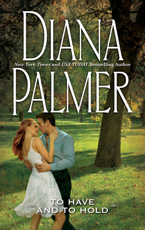 Diana Palmer To Have And To Hold diana her true story in her own words