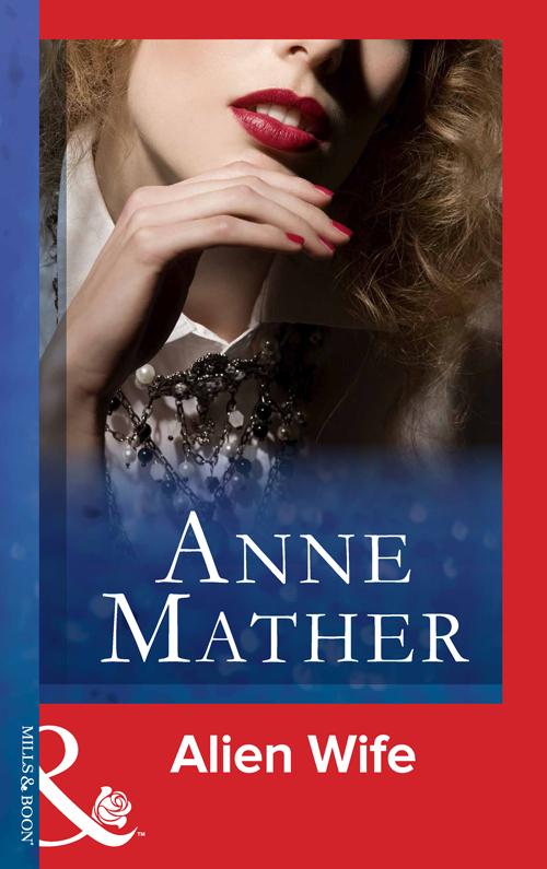 Anne Mather Alien Wife недорго, оригинальная цена