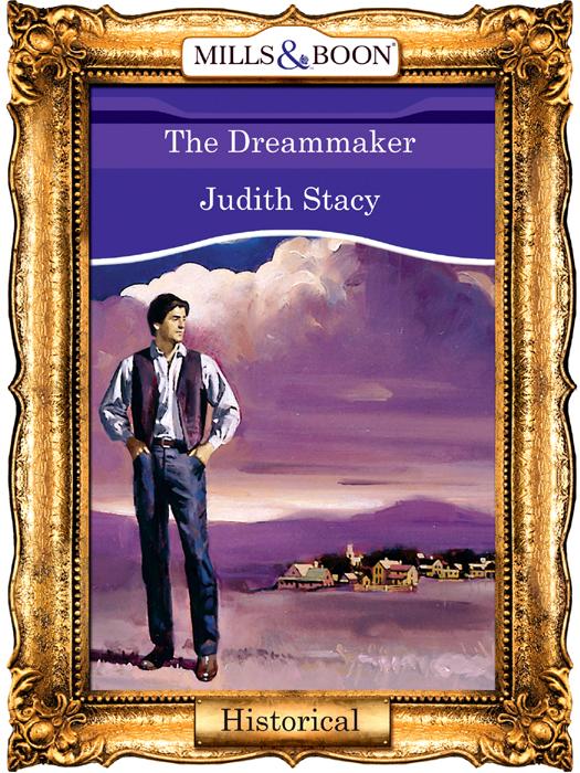 Judith Stacy The Dreammaker джидит лефебер judith lefeber in my dreams