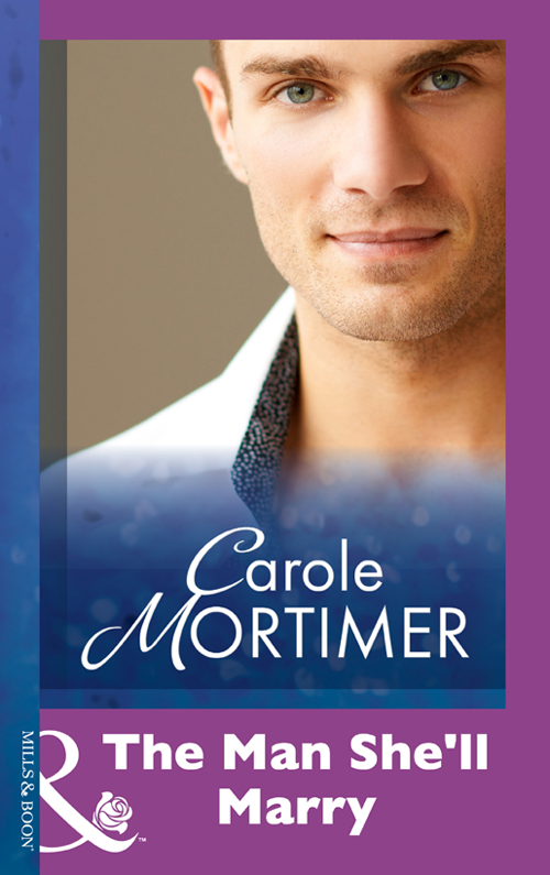 Carole Mortimer The Man She'll Marry carole mortimer a marriage proposal for christmas