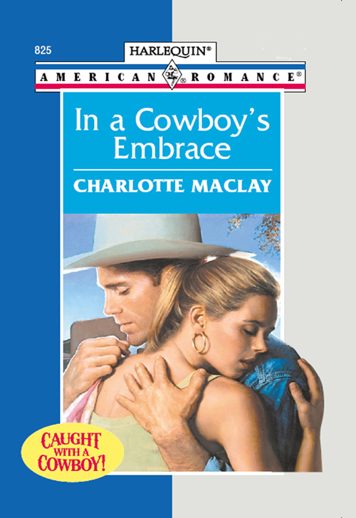 Charlotte Maclay In A Cowboy's Embrace charlotte maclay in a cowboy s embrace