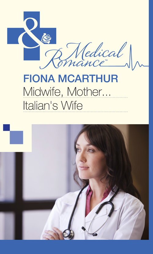 Fiona McArthur Midwife, Mother...Italian's Wife maggie cox mistress mother wife