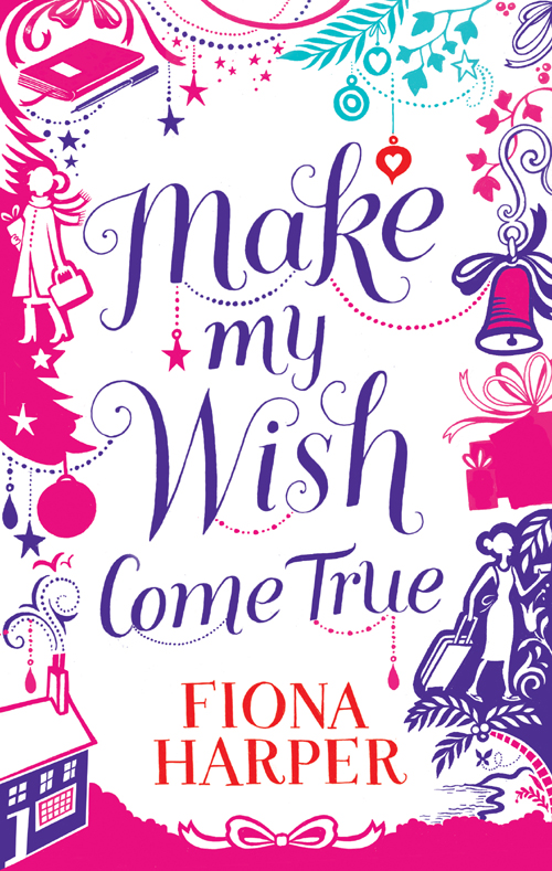 Fiona Harper Make My Wish Come True fiona harper make my wish come true