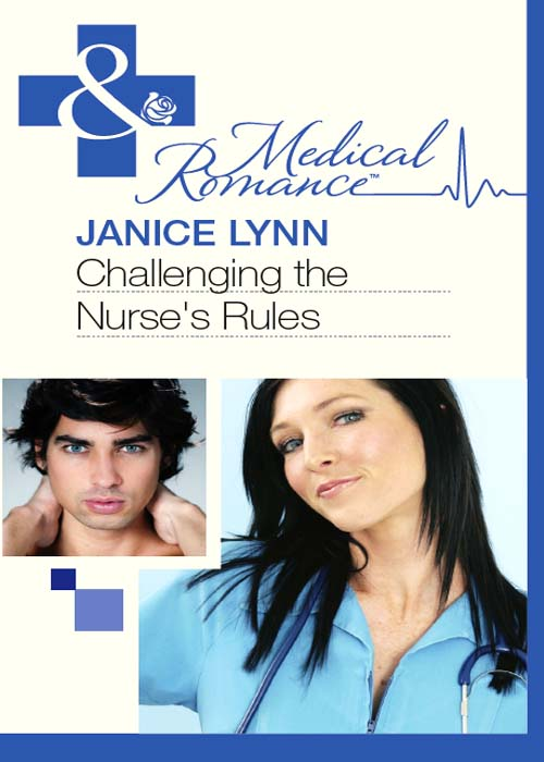 Janice Lynn Challenging the Nurse's Rules janice lynn a surgeon to heal her heart