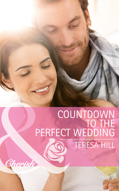 Teresa Hill Countdown to the Perfect Wedding think like a chef
