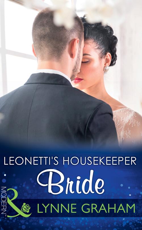 LYNNE GRAHAM Leonetti's Housekeeper Bride lynne graham the secret wife
