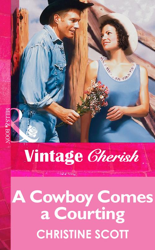 Christine Scott A Cowboy Comes A Courting