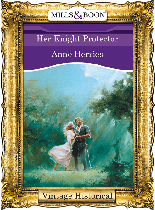 Anne Herries Her Knight Protector