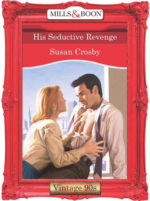 Susan Crosby His Seductive Revenge the charmer