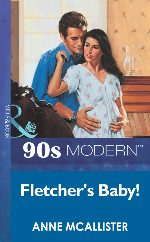 Anne McAllister Fletcher's Baby! josie metcalfe a wife for the baby doctor